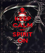 KEEP CALM AND SPIRIT ON - Personalised Poster A1 size
