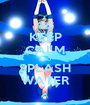 KEEP CALM AND SPLASH WATER - Personalised Poster A1 size