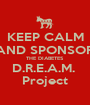 KEEP CALM AND SPONSOR THE DIABETES D.R.E.A.M.  Project - Personalised Poster A1 size