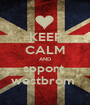 KEEP CALM AND spport  westbrom  - Personalised Poster A1 size