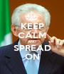 KEEP CALM AND SPREAD ON - Personalised Poster A1 size