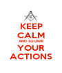 KEEP CALM AND SQUARE YOUR ACTIONS - Personalised Poster A1 size