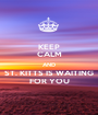 KEEP CALM AND ST. KITTS IS WAITING FOR YOU - Personalised Poster A1 size