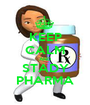 KEEP CALM AND STADY PHARMA - Personalised Poster A1 size