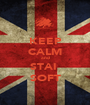 KEEP CALM and STAI  SOFT - Personalised Poster A1 size