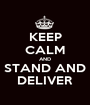 KEEP CALM AND STAND AND DELIVER - Personalised Poster A1 size
