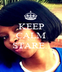 KEEP CALM AND STARE..  - Personalised Poster A1 size