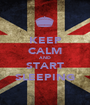 KEEP CALM AND START SLEEPING - Personalised Poster A1 size