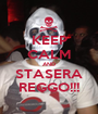 KEEP CALM AND STASERA REGGO!!! - Personalised Poster A1 size