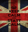 KEEP CALM AND STATT CALM - Personalised Poster A1 size