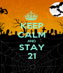KEEP CALM AND STAY 21 - Personalised Poster A1 size