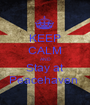 KEEP CALM AND Stay at Peacehaven  - Personalised Poster A1 size