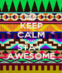 KEEP CALM AND STAY  AWESOME - Personalised Poster A1 size
