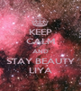 KEEP CALM AND STAY BEAUTY LIYA - Personalised Poster A1 size
