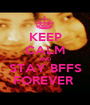 KEEP CALM AND STAY BFFS FOREVER  - Personalised Poster A1 size