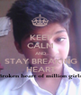 KEEP CALM AND STAY BREAKING HEART - Personalised Poster A1 size