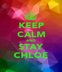 KEEP CALM AND STAY CHLOE - Personalised Poster A1 size