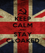 KEEP CALM AND STAY CLOAKED - Personalised Poster A1 size