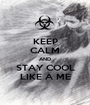 KEEP CALM AND STAY COOL LIKE A ME - Personalised Poster A1 size