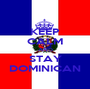 KEEP CALM AND STAY DOMINICAN - Personalised Poster A1 size
