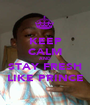 KEEP CALM AND STAY FRESH LIKE PRINCE - Personalised Poster A1 size