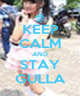 KEEP CALM AND STAY GULLA - Personalised Poster A1 size