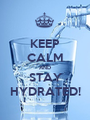 KEEP CALM AND STAY HYDRATED! - Personalised Poster A1 size