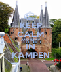 KEEP CALM AND STAY IN KAMPEN - Personalised Poster A1 size
