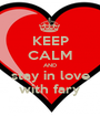 KEEP CALM AND stay in love with fary - Personalised Poster A1 size