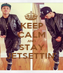KEEP CALM AND STAY JETSETTIN' - Personalised Poster A1 size