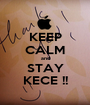 KEEP CALM and STAY KECE !! - Personalised Poster A1 size