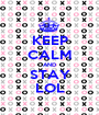 KEEP CALM AND STAY LOL - Personalised Poster A1 size