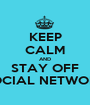 KEEP CALM AND STAY OFF SOCIAL NETWORK - Personalised Poster A1 size
