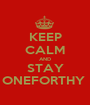 KEEP CALM AND STAY ONEFORTHY  - Personalised Poster A1 size