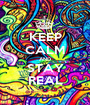 KEEP CALM AND STAY REAL - Personalised Poster A1 size