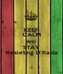 KEEP CALM AND STAY Resleting D'Rasta - Personalised Poster A1 size