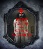 KEEP CALM AND STAY SCARED - Personalised Poster A1 size