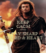 KEEP CALM AND STAY SHARP SWORD & HEART - Personalised Poster A1 size