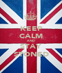 KEEP CALM AND STAY STONED - Personalised Poster A1 size