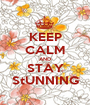 KEEP CALM AND STAY StUNNING - Personalised Poster A1 size