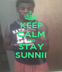 KEEP CALM AND STAY SUNNII - Personalised Poster A1 size
