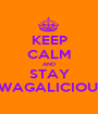 KEEP CALM AND STAY SWAGALICIOUS! - Personalised Poster A1 size