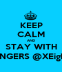 KEEP CALM AND STAY WITH JAMBLANGERS @XEighteenage - Personalised Poster A1 size