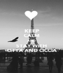 KEEP CALM AND STAY WITH OTTA AND CICCIA - Personalised Poster A1 size