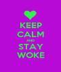 KEEP CALM AND STAY WOKE - Personalised Poster A1 size