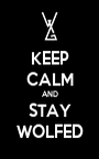 KEEP CALM AND STAY WOLFED - Personalised Poster A1 size