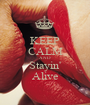 KEEP CALM AND Stayin' Alive - Personalised Poster A1 size