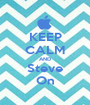 KEEP CALM AND Steve On - Personalised Poster A1 size