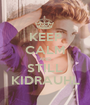KEEP CALM AND STILL KIDRAUHL - Personalised Poster A1 size
