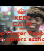 KEEP CALM AND Stop Finger Popping Each others assholes - Personalised Poster A1 size